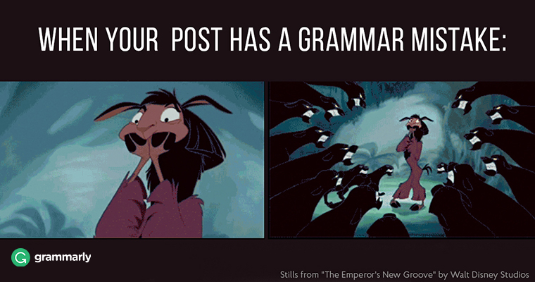 When you're post has a grammar mistake: