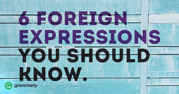 6 Foreign Expressions You Should Know