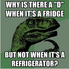 "Why is there a ""D"" in ""fridge?"""