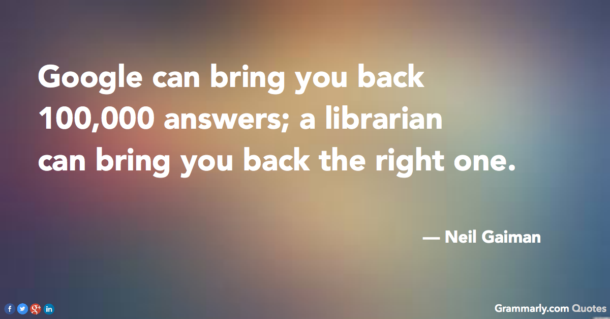 Gaiman quote about librarians.