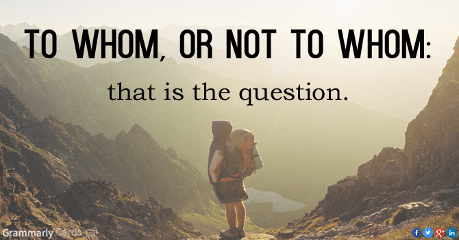 Who vs. Whom: It's Not as Complicated as You Might Think.