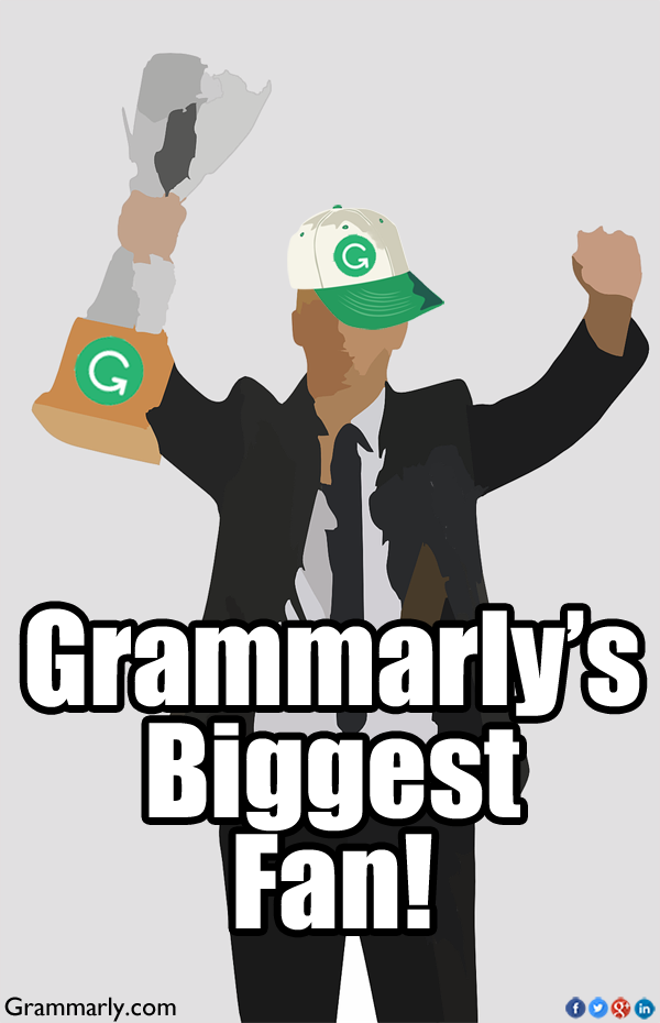 A Word from Grammarly's Biggest Fans