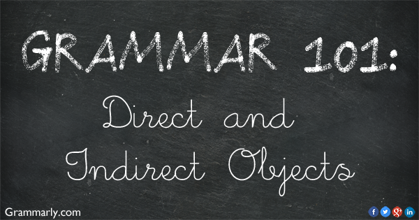 a grammar lesson direct and indirect objects grammarly blog. Black Bedroom Furniture Sets. Home Design Ideas