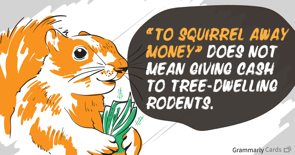 You Can Bet Your Bottom Dollar That We Love Idioms!