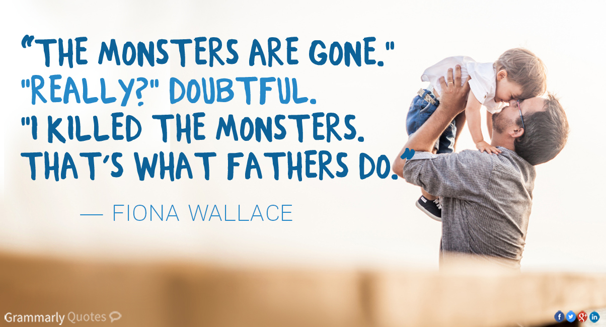 5 Quotations to Remind Us Why We Appreciate Dads