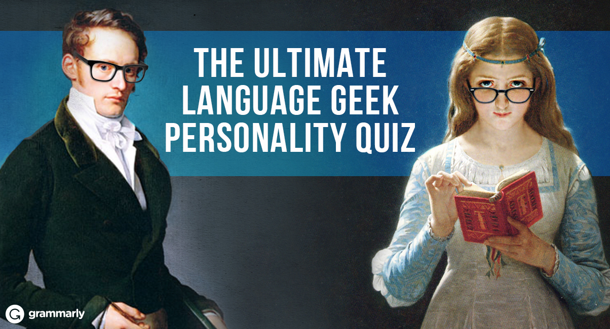 Take the Ultimate Language Geek Personality Quiz!