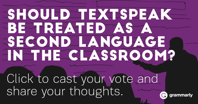 Should textspeak be treated as a second language in the classroom?