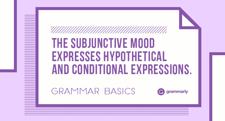 Grammar Basics: What is Subjunctive?