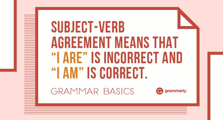 Grammar Basics: What Is Subject-Verb Agreement? | Grammarly Blog