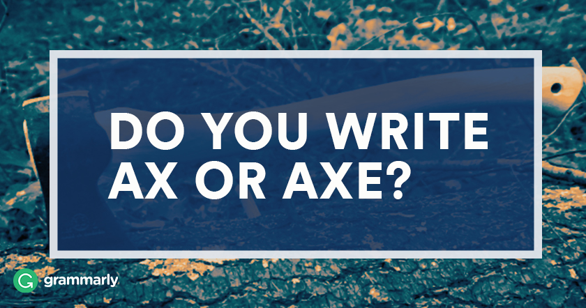 Do you spell it ax or axe?