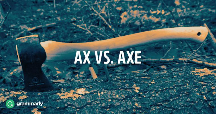Ax vs. axe