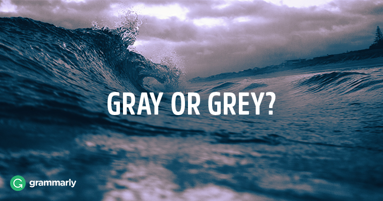 Gray or Grey?