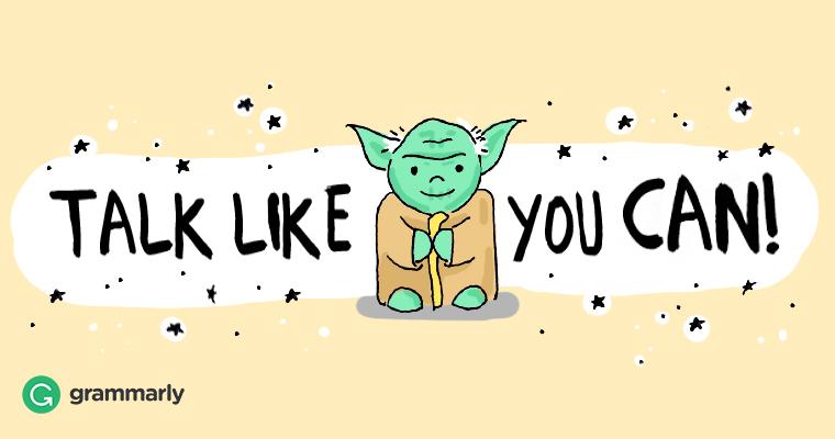 Talk like Yoda you can!