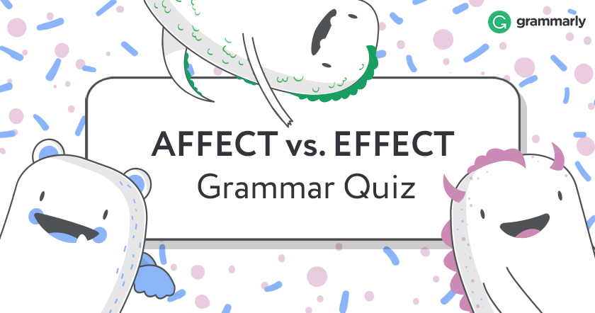 Question on the difference between effect and affect?