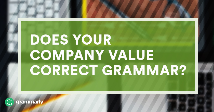 Does Your Company Value Correct Grammar?
