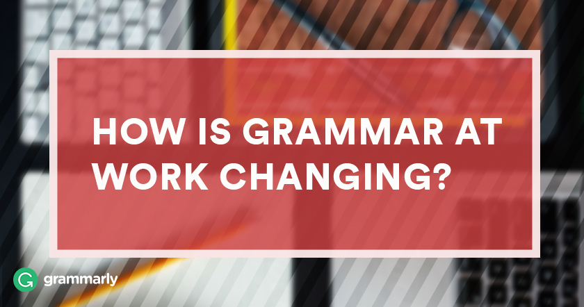 How Is Grammar At Work Changing?