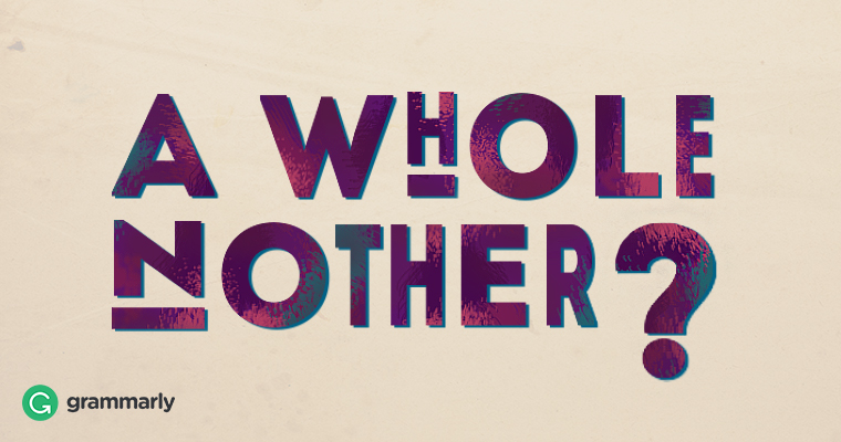 """""""A Whole Nother?"""""""
