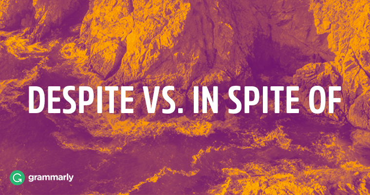 Despite vs. In spite of