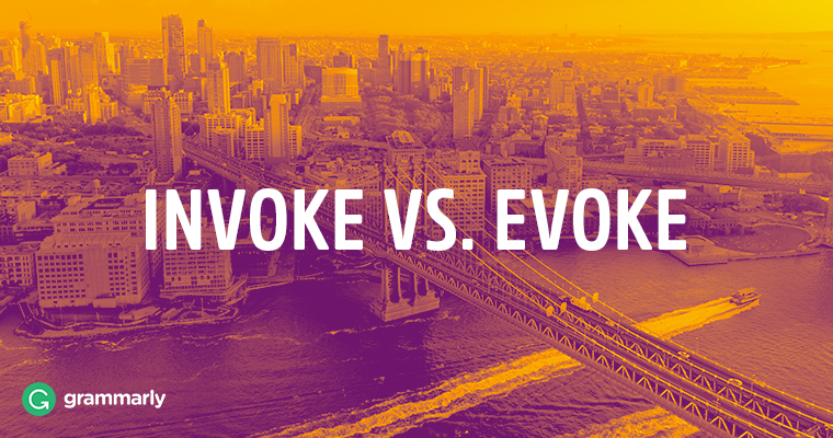 Invoke vs. Evoke