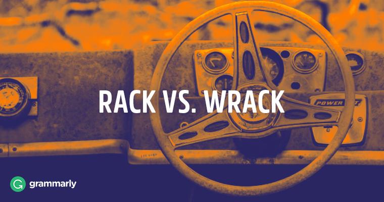 Rack vs. Wrack