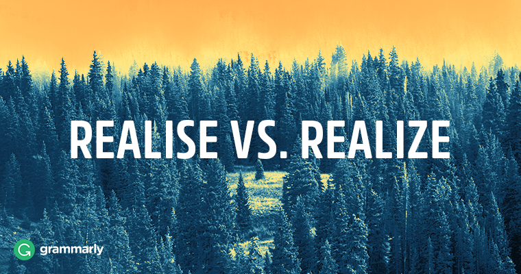 Realise vs. Realize