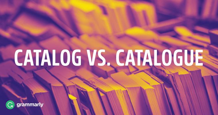 Catalog vs. Catalogue