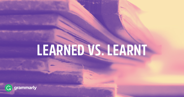 Learned vs. Learnt