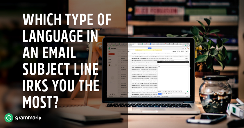 Which type of language in an email subject line irks you the most?