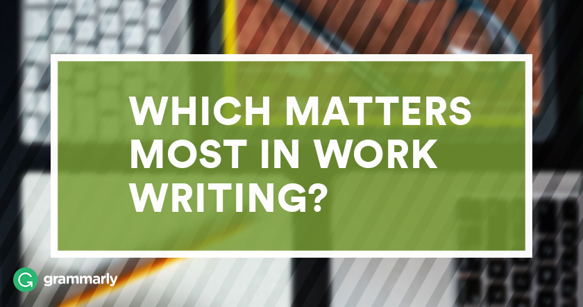 What Part of Writing Is Important at Work?