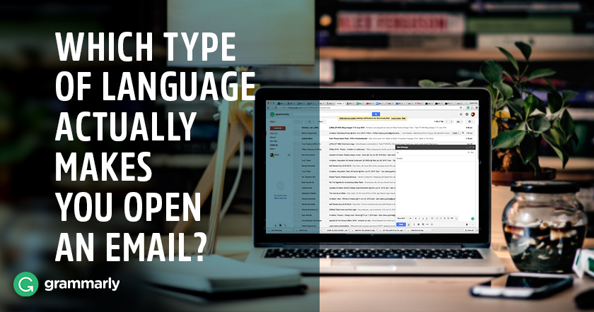 Which type of language actually makes you open an email?