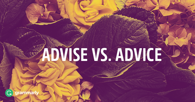 Advise vs. Advice