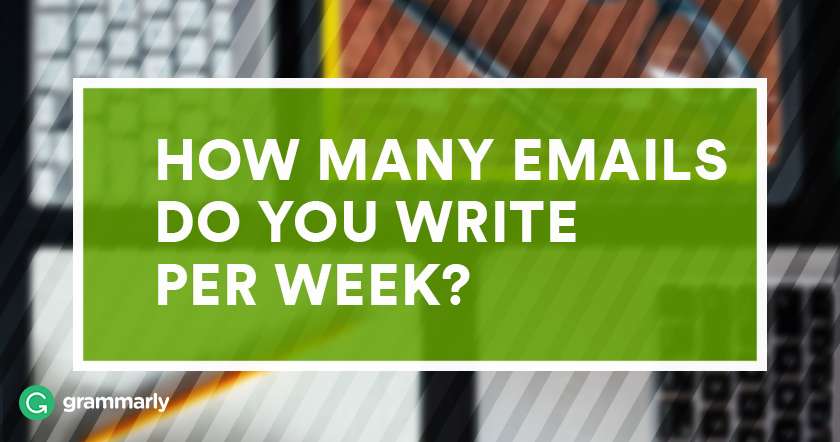 How Many Emails Do You Write Per Week?
