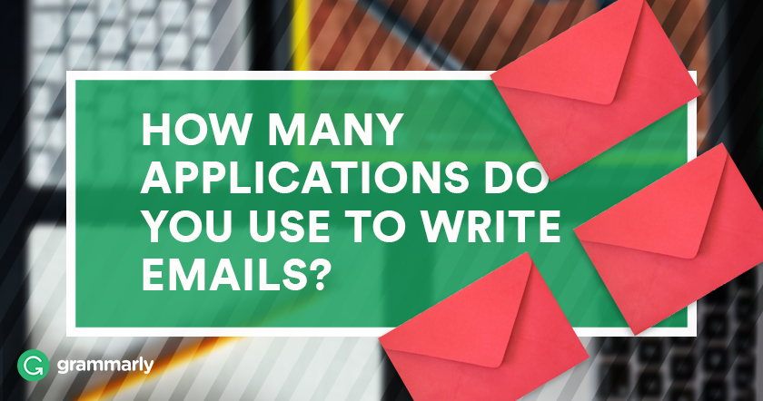 How Many Applications Do You Use to Write Emails?