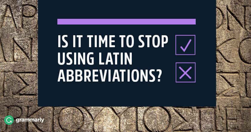 Time to Stop Using Latin Abbreviations?