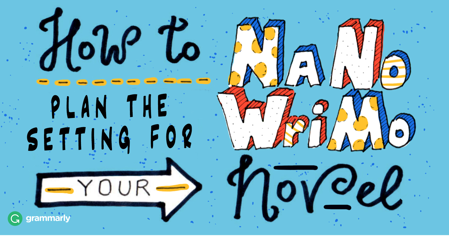 Creating the Setting for Your NaNoWriMo Novel