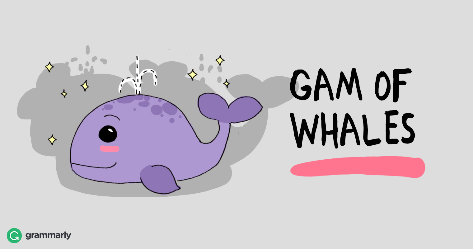 Collective of whales is a gam.