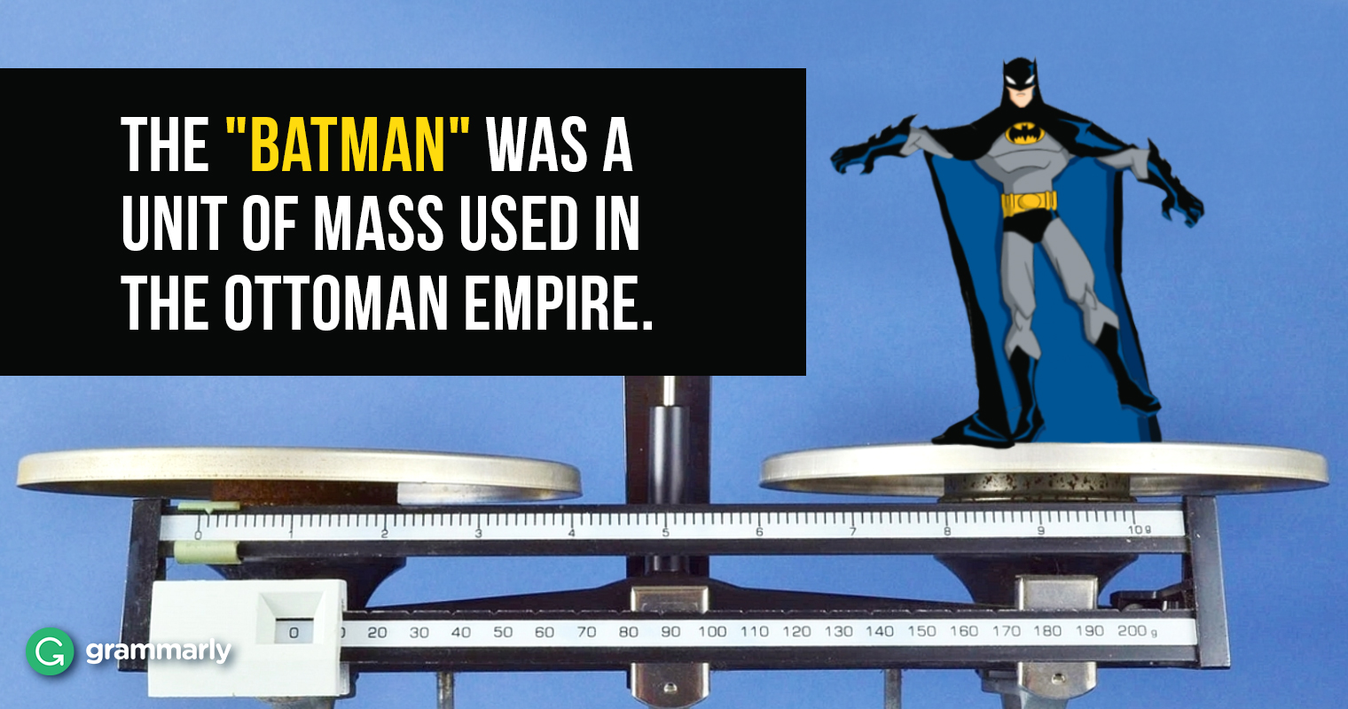 """The """"batman"""" was a unit of mass used in the Ottoman Empire."""