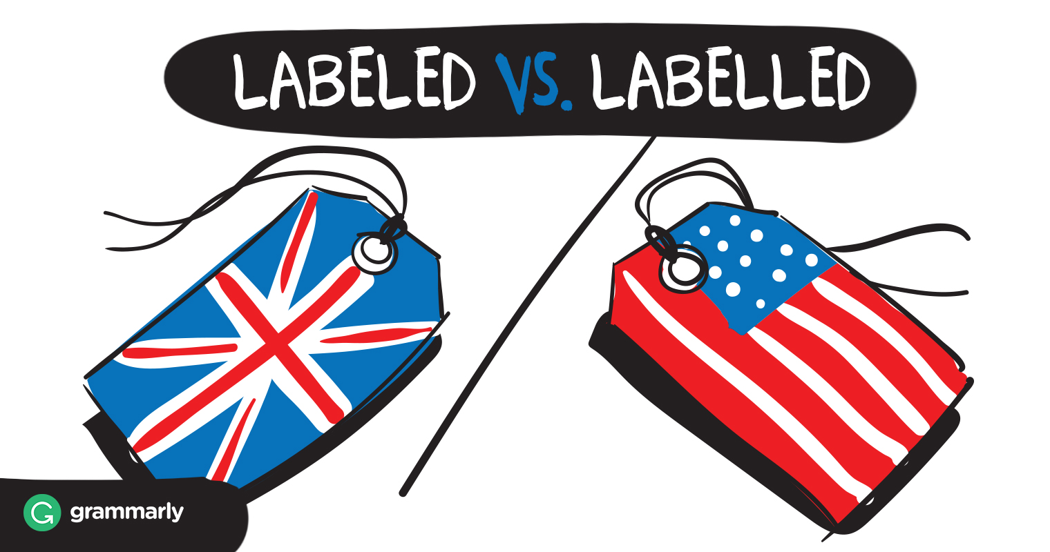 Labeled or Labelled—Which Is Correct?