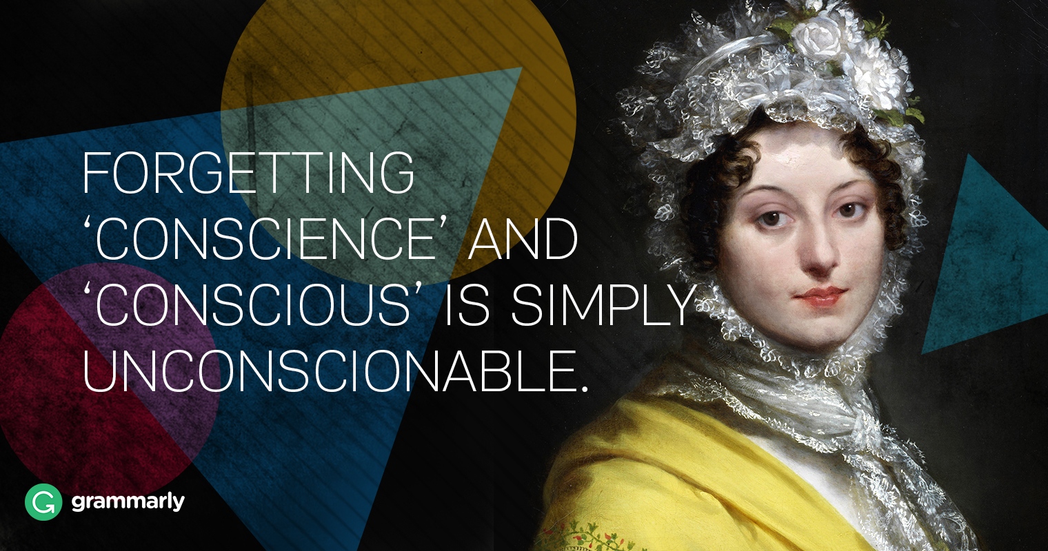 Make Up Your Mind, English! Conscious vs. Conscience and Unconscious vs. Unconscionable