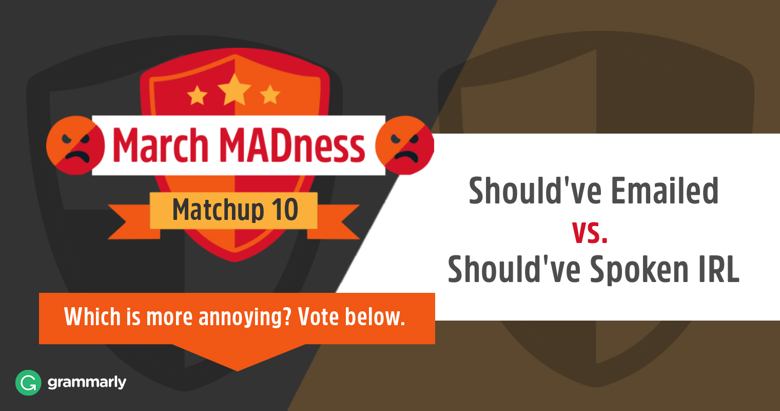 March MADness: Should've Emailed vs. Should've Spoken IRL image