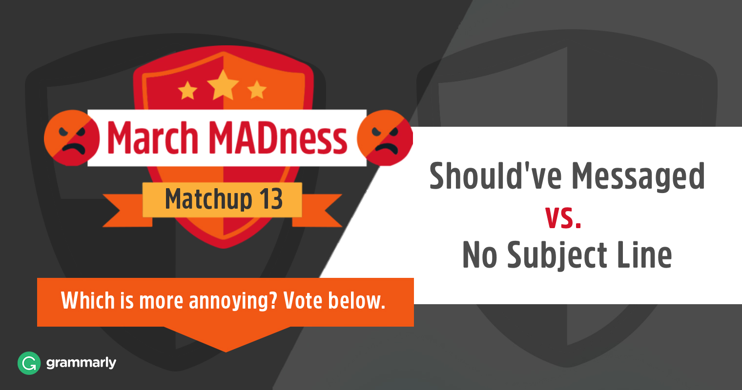 March MADness: Should've Messaged vs. No Subject Line