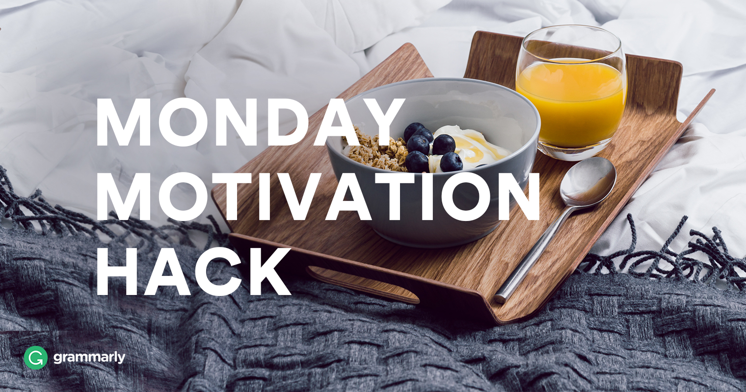 Monday Motivation Hack: Manage Your Morning