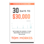 30_days_to_30k_by_tom_morkes