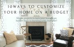 10-ways-to-customize-your-home-on-a-budget-teaser