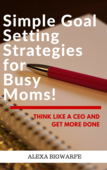 Simple_goal_setting_strategies_for_busy_moms