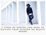 5_types_of_photos_you_need_to_elevate_your_fashion_or_beauty_brand