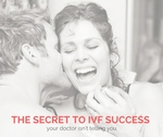 The secret to ivf success 3