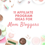 11_affiliate_programs_for_mom_bloggers-2