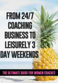 Im_from_24_7_coaching_business_to_leisurely_3_day_weekends