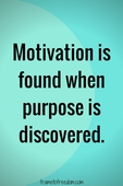 Motivation_is_found_when_purpose_is_discovered_(1)